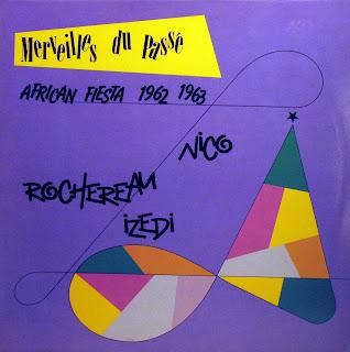 African Fiesta, Nico, Rochereau & Izedi -Merveilles du Passé 1962 - 1963,african 360.162, 1986