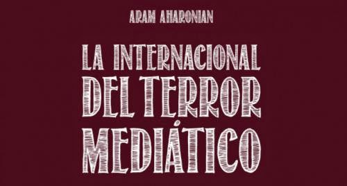 terror mediático, aram,