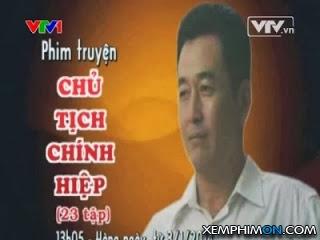 Chủ Tịch Chính Hiệp Kênh trên TV Trọn Bộ
