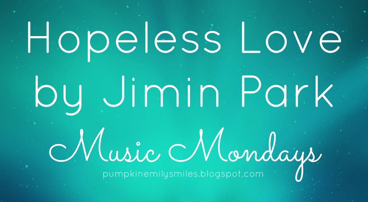 Hopeless Love by Jimin Park Music Mondays