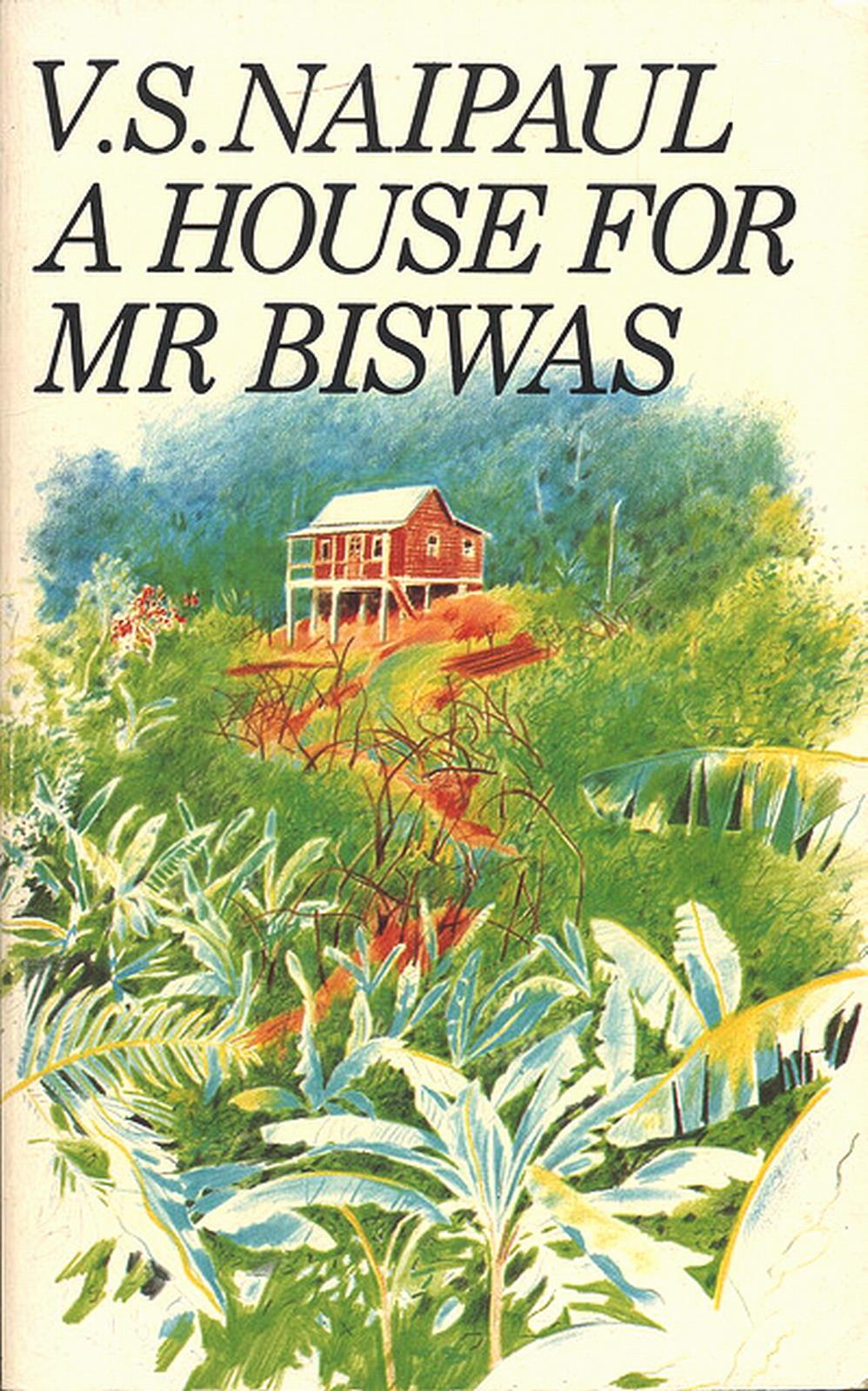 a house for mr biswas my A house for mr biswas follows the life of mr mohun biswas, a protagonist inspired by naipaul's father, as he struggles to find his freedom and a house of his own.