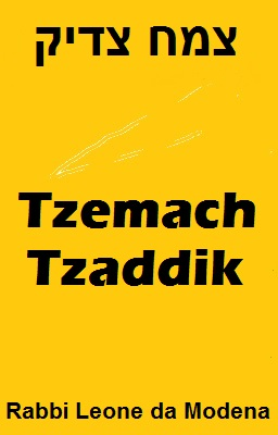 Tzemach Tzaddiq in English by Rabbi Leone da Modena