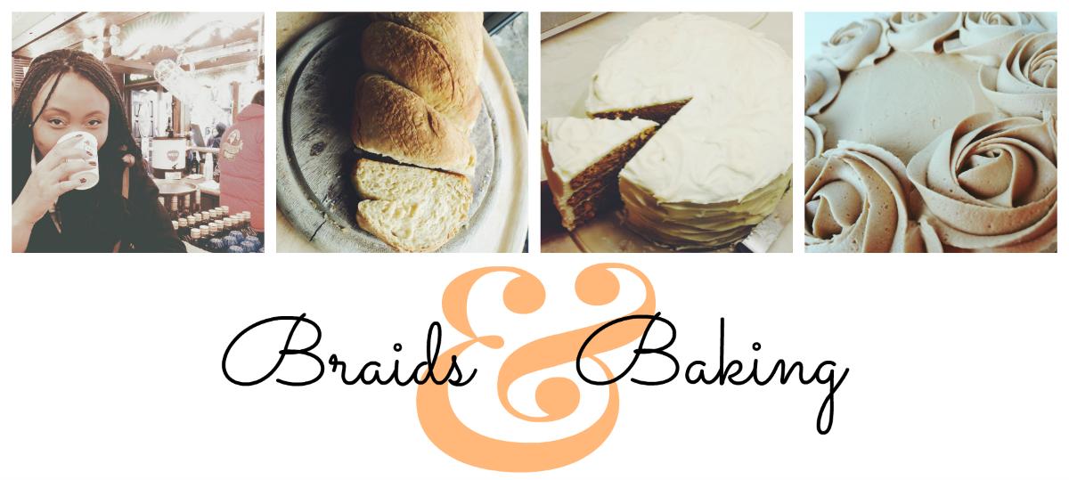 Braids & Baking