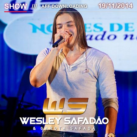 Wesley Safadão & Garota Safada – Expresso Mix – São Paulo – SP – 19.11.2014