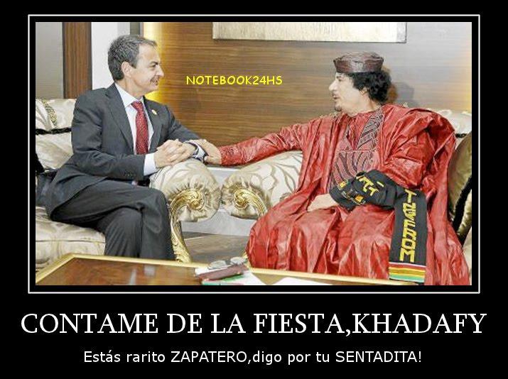 ZAPATERO Y SU AMIGUITO KHADAFY
