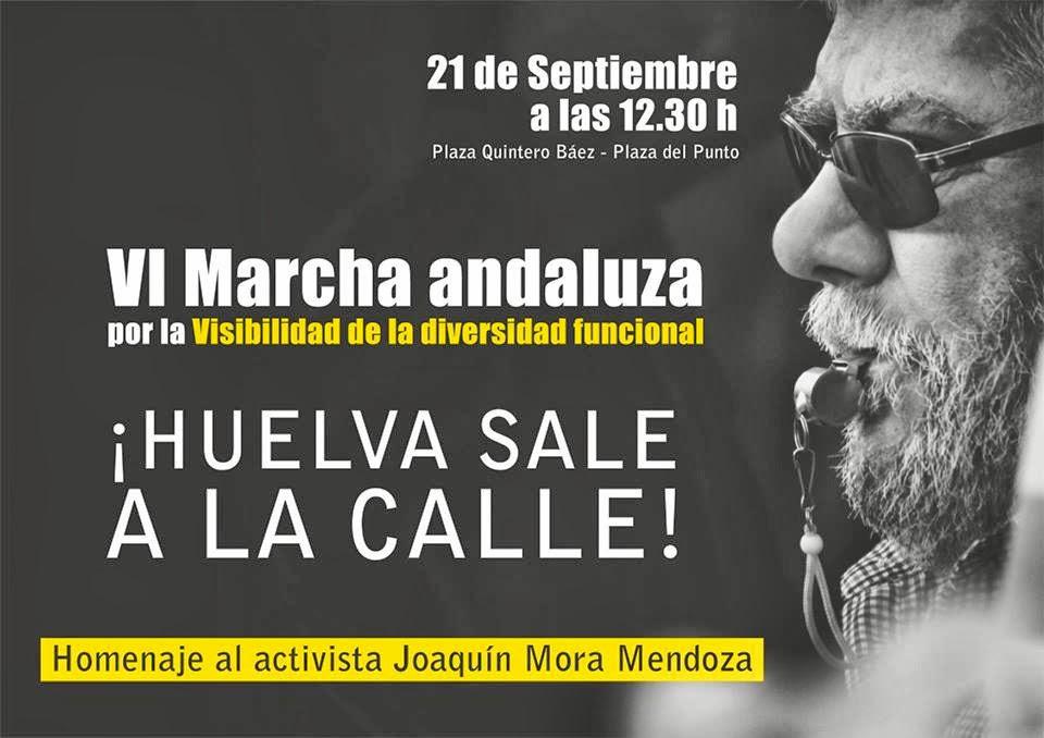 VI Marcha Andaluza por la Visibilidad de la Diversidad Funcional - Homenaje al activista Joaquin Mora ¡¡¡ No permitamos que su lucha haya sido en vano!!!