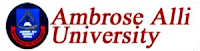Ambrose Alli University, Ekpoma, 2013/2014 Post-UTME screening For First Choice/Direct Entry Candidates  Registration Begins