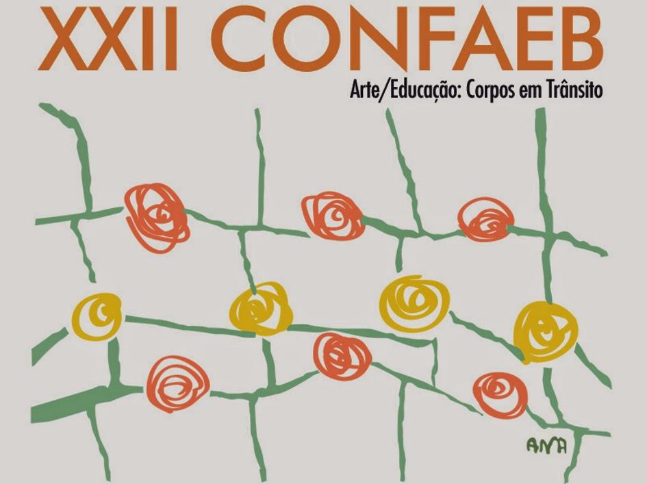 XXII CONFAEB 2012 - ARTE/EDUCAÇÃO: Corpos em Trânsito