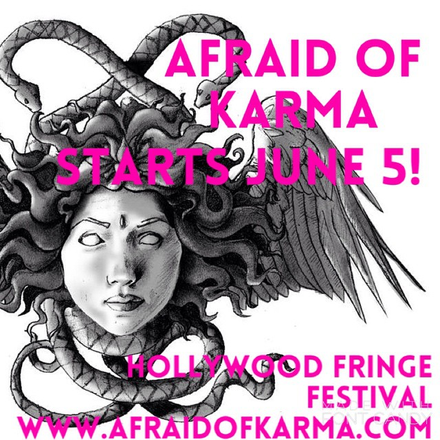 Afraid of Karma starts June 5 at Hollywood Fringe Festival!