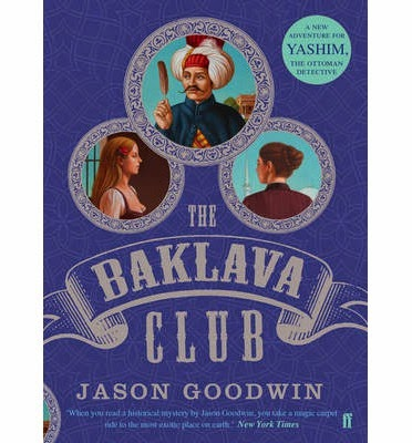 http://www.bookdepository.com/Baklava-Club-Jason-Goodwin/9780571239962