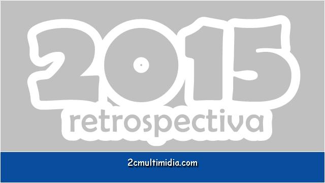 Retrospectiva 2015. - uma seleção dos melhores do ano!