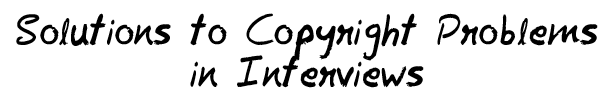Solutions to Copyright Problems in Interviews MohitChar
