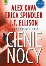 """""""Cienie nocy"""" - A. Kava, E. Spindler, J.T. Ellison"""