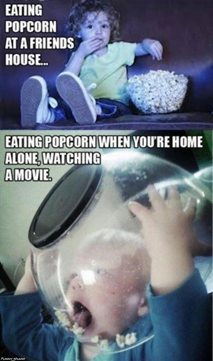 Haha So Funny Meme : Eating popcorn at a friends house when