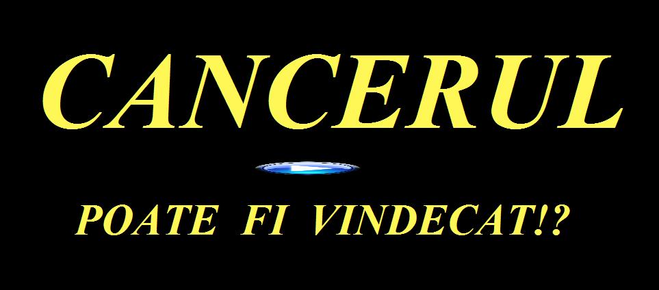 CANCERUL poate fi VINDECAT?