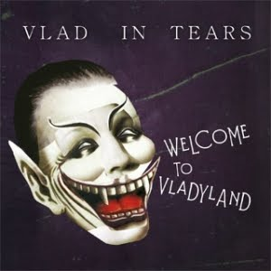 Vlad in Tears - Welcome to Vladyland (2011)
