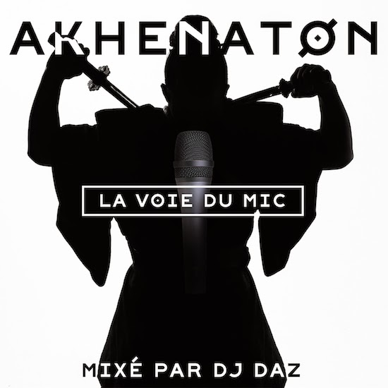 Akhenaton – La Voie Du Mic Download