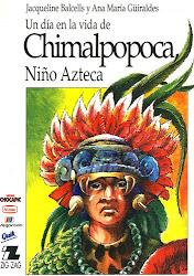 Un dia en la vida de Chimalpopoca, niño azteca