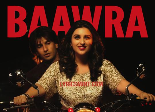 Baawra - Ranveer Singh & Parineeti Chopra