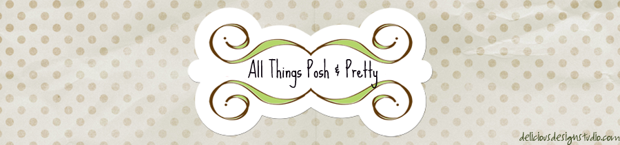 All Things Posh and Pretty