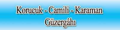 Korucuk - Camili - Karaman Güzergâhı