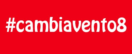 Follow #cambiavento8 by FaceBook