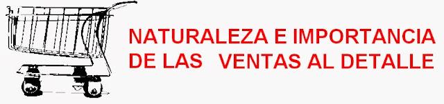 VENTAS AL DETALLE Y DETALLISTAS