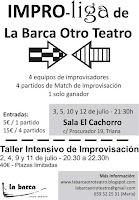 Los días 3, 5, 10 y 12 de julio de 2012 la IMPRO-liga de La Barca Otro Teatro