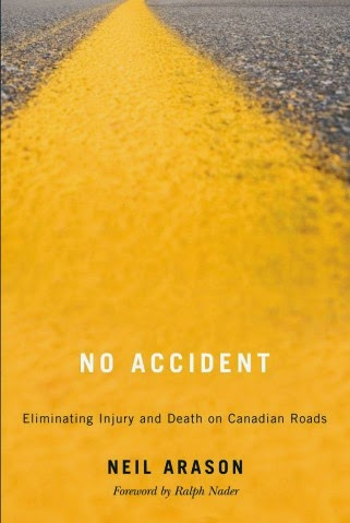 NO ACCIDENT: Eliminating Injury and Death on Canadian Roads with a Foreword by Ralph Nader
