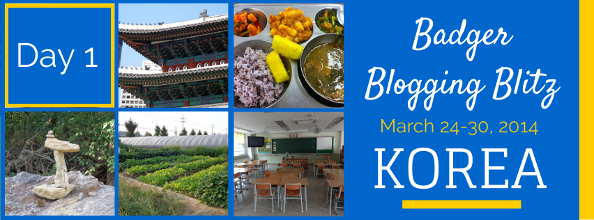 Badger Blogging Blitz in Korea - Day 1