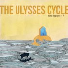 Russ Kaplan +7: The Ulysses Cycle