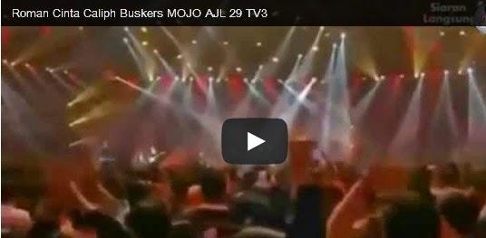 Mesti Tengok Roman Cinta Caliph Buskers MOJO AJL 29 TV3 Meremang Bulu Roma