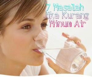 Awas, 7 Masalah Jika Kurang Minum Air!!