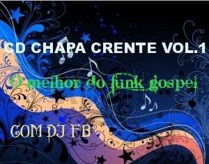 Baixar DJ FB - Chapa Crente Vol.1(2016)