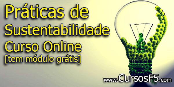 Práticas de Sustentabilidade - Curso Online [tem módulo grátis]