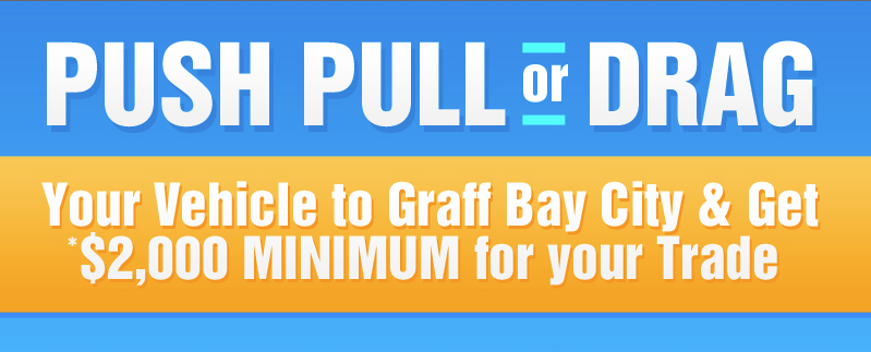 Minimum $2000 For Your Trade at Graff Bay City