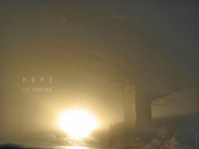 Chachamisu photography. HOPE is Coming. Image with quote. Night Shot, Austria,Light Trough Foggy Winter Night. http://chachamisu.blogpsot.com