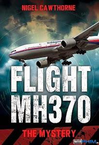 Xem Phim Chuyến Bay MH370 Những Mắc Xích Còn Thiếu - Channel Flight 370 The Missing Links