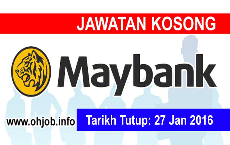 Jawatan Kerja Kosong Malayan Banking Berhad (MAYBANK) logo www.ohjob.info januari 2016