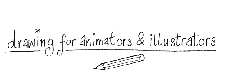 ANIM1003 Drawing for Animators and Illustrators