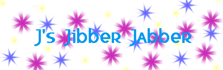 J's Jibber Jabber