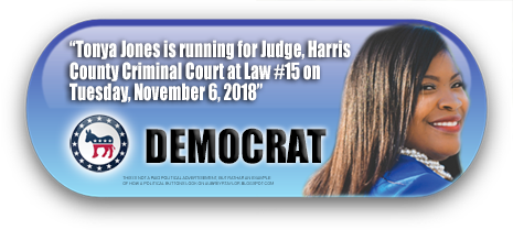 TONYA JONES WILL BE ON THE BALLOT IN HARRIS COUNTY, TEXAS ON NOVEMBER 6, 2018
