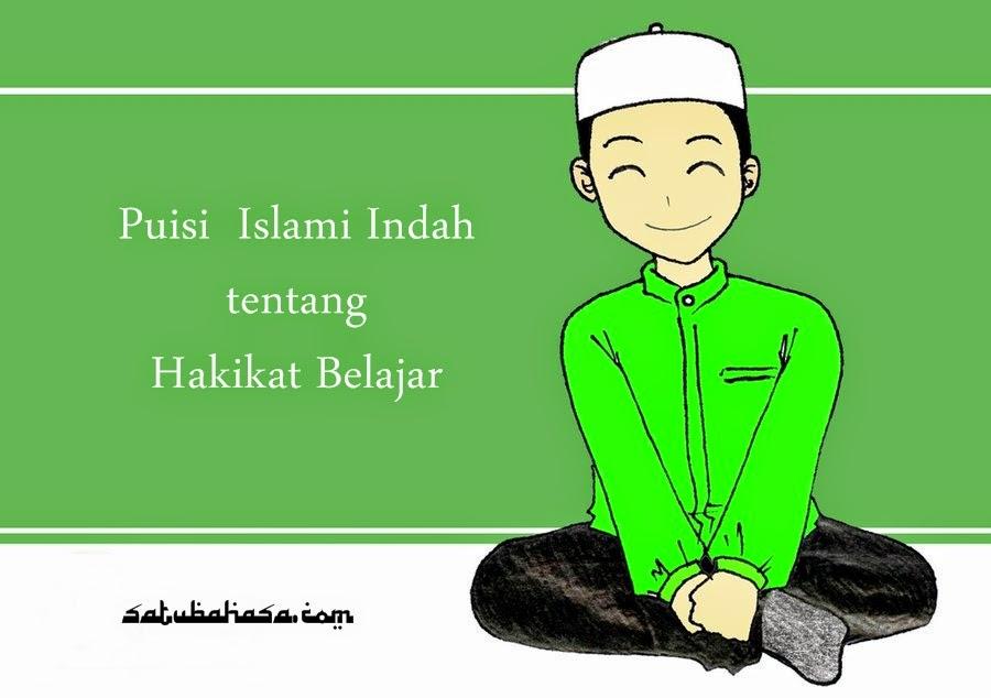 puisi islami indah tentang hakikat belajar