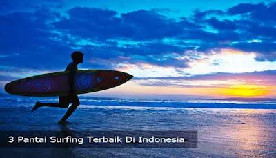 3 Pantai Surfing Terbaik Di Indonesia