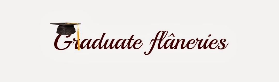 Graduate flâneries