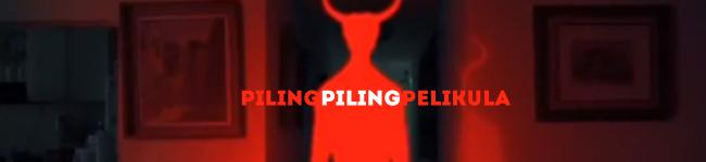 PILING PILING PELIKULA