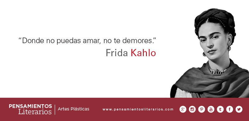 Pensamientos literarios.: Frida Kahlo. Sobre amar.