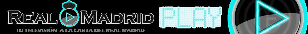 RealMadridPlay.es - Tu TV a la carta del Real Madrid