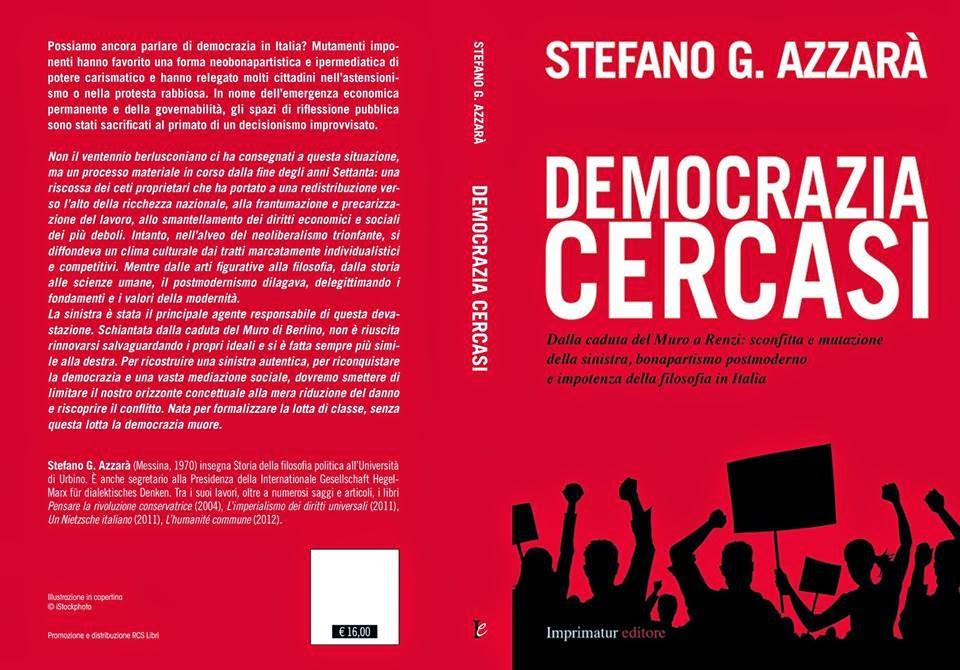 """""""DEMOCRAZIA CERCASI. DALLA CADUTA DEL MURO A RENZI: SCONFITTA E MUTAZIONE DELLA SINISTRA"""""""