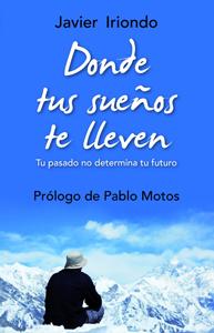 Portada de Donde tus sueños te lleven, de Javier Iriondo